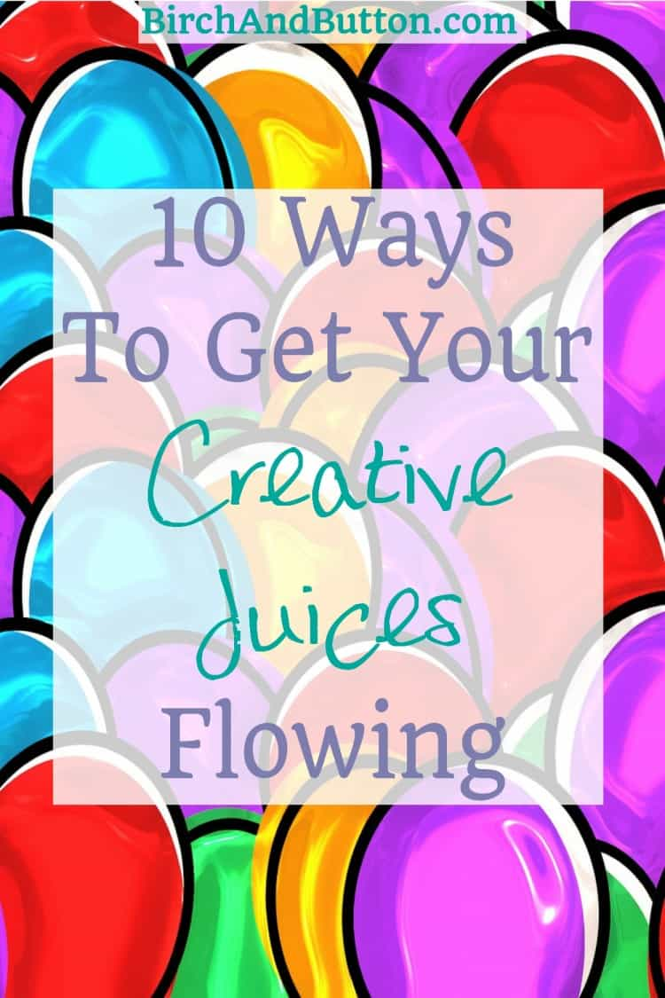 If you're suffering from a block in your creativity, try one of these ten ways to get your creative juices flowing again!