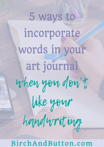 Whether you feel like your handwriting looks like a spider crawled across the page with ink on its feet (do spiders have feet?) or you're just looking for some inspiration, I have five ideas for different ways to add text to your art journal. Click through to read them.