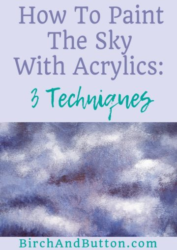 If you love painting but have no idea exactly how to paint the sky with acrylics, let me help! In this blog post I'm sharing three techniques for painting very different skies. Click through for more information.