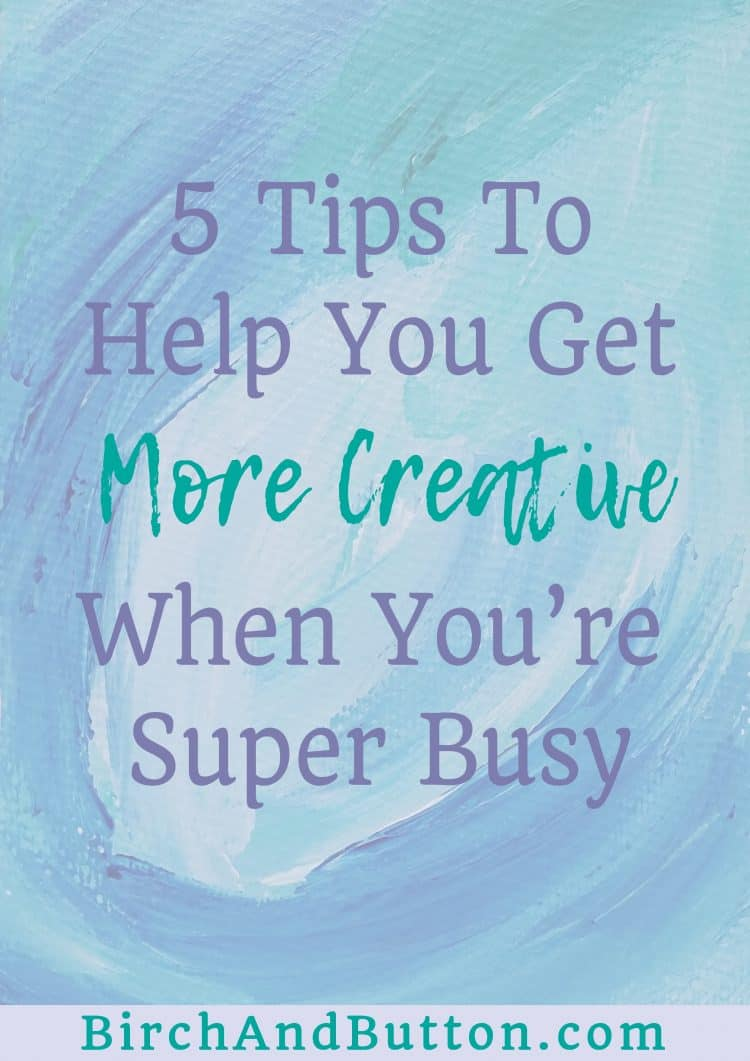 If you've been struggling to find the time or motivation to be creative recently, try my five tips to make it easier to be creative even when you're super busy.